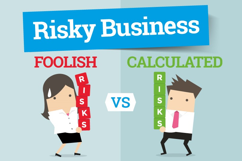 foolish vs calculated risks